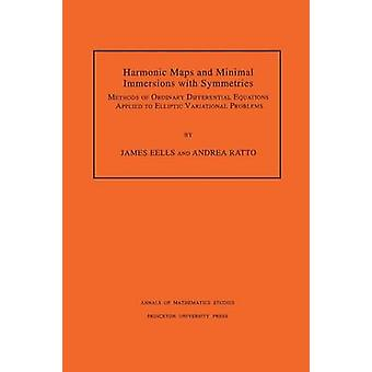 Harmonic Maps and Minimal Immersions with Symmetries - Methods of Ordi
