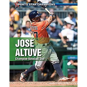 Jose Altuve - Champion Baseball Star by David Aretha - 9780766087491 B
