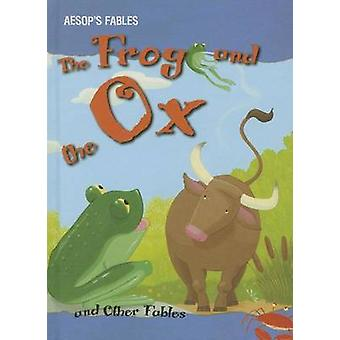 The Frog and the Ox and Other Fables by Victoria Parker - 97814824145