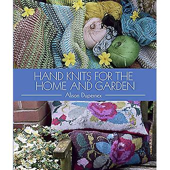 Hand Knits for the Home and Garden by Alison Dupernex - 9781785004551