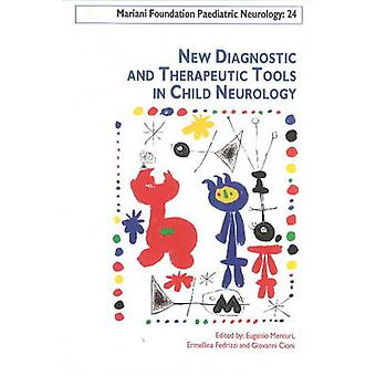 New Diagnostic & Therapeutic Tools in Child Neurology by Eugenio Merc