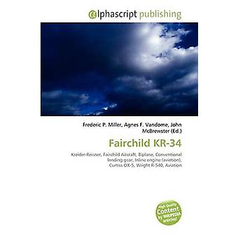 Fairchild Kr-34 by Frederic P Miller - 9786134354387 Book
