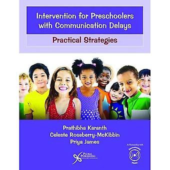 Intervention for Preschoolers with Communication Delays: Practical Strategies