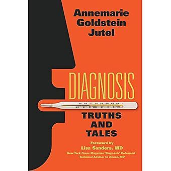 Diagnose: Wahrheiten und Geschichten