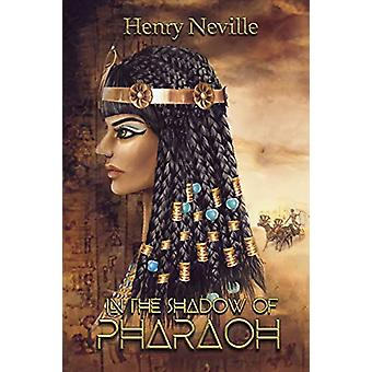 In the Shadow of Pharaoh by Henry Neville - 9781788788366 Book