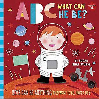 ABC for Me - ABC What Can He Be? - Boys can be anything they want to be