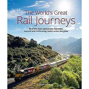 The World's Great Railway Journeys - 50 of the most spectacular - luxu