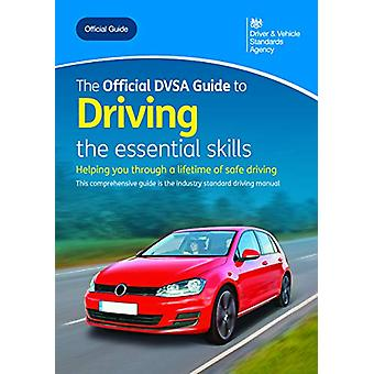 The official DVSA guide to driving - the essential skills by Driver an