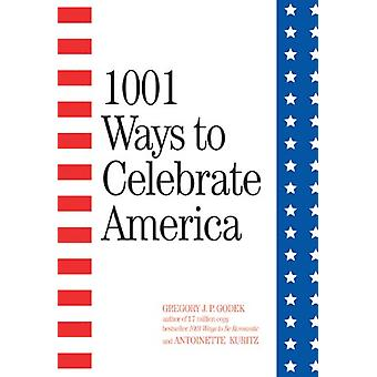 1001 Ways to Celebrate America by Gregory J. P. Godek - 9781572434677