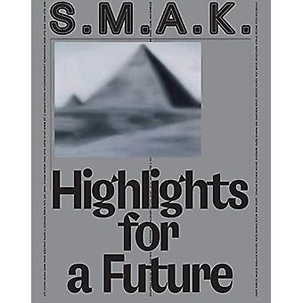 S.M.A.K. Highlights for a Future - The Collection by Philippe Van Caut