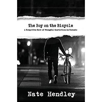 The Boy on the Bicycle - A Forgotten Case of Wrongful Conviction in To