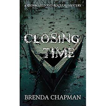 Closing Time - A Stonechild and Rouleau Mystery by Brenda Chapman - 97