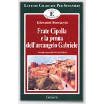Frate Cipolla e la penna dellarcangelo Gabriele by Boccaccio & Giovanni