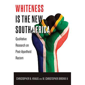 Whiteness is the New South Africa - Qualitative Research on Post-Apart