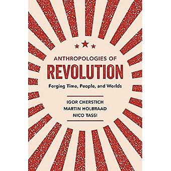 Antropologies van revolutie: Smeden tijd, mensen en werelden