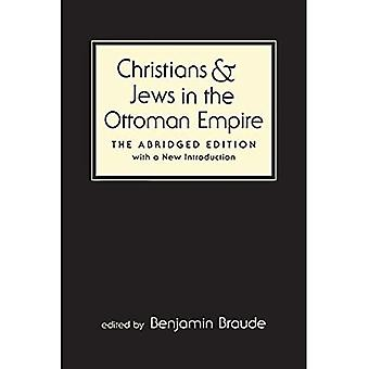 Christians and Jews in the Ottoman Empire: de verkorte editie, with a New Introduction