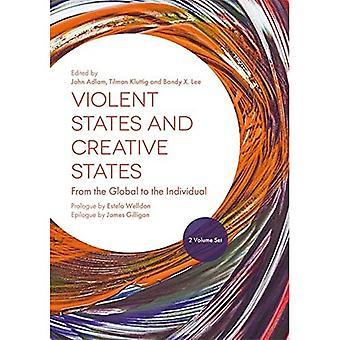 Gewalttätige Staaten und Kreative Staaten (2 Volume Set): Vom Globalen zum Individuum