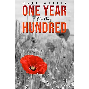 One Year on My Hundred by Neil Willis