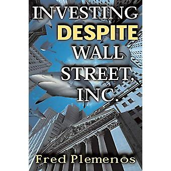 Investing Despite Wall Street - Inc. by Fred Plemenos - 9780071415255