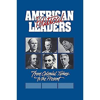 American Political Leaders - From Colonial Times to the Present by Jam