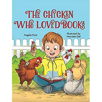 The Chicken Who Loved Books by Angela Hunt - 9780986138676 Book