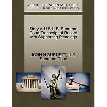 Story V. U S U.S. Supreme Court Transcript of Record with Supporting