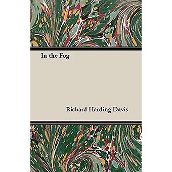 In The Fog by Richard Harding Davis - 9781408624975 Book