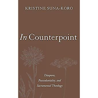 In Counterpoint by Kristine Suna-Koro - 9781498288316 Book
