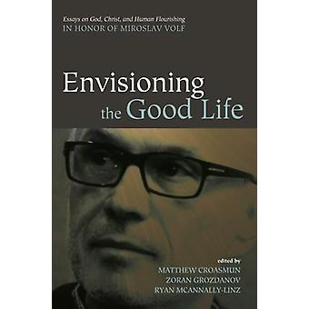 Envisioning the Good Life by Matthew Croasmun - 9781498235235 Book