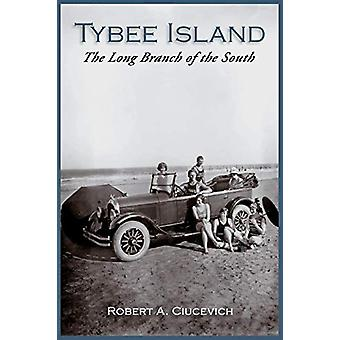 Tybee Island - - The Long Branch of the South by Robert Ciucevich - 978