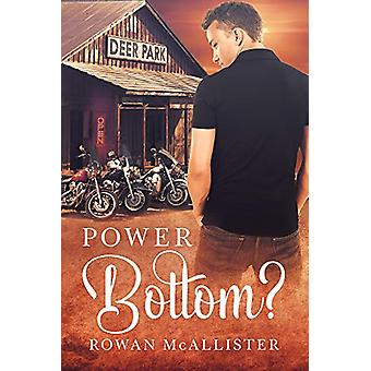 Power Bottom? by Rowan McAllister - 9781634776851 Book