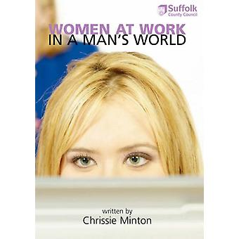 Women at Work in a Man's World by Chrissie Minton - 9781845492465 Book