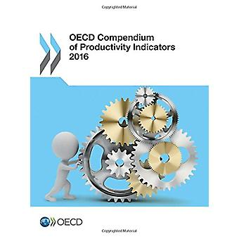 OECD compendium of productivity indicators 2016 by Organisation for E