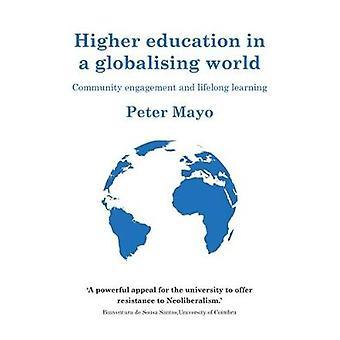 Hoger onderwijs in een globaliserende wereld Betrokkenheid van de gemeenschap en een leven lang leren Universiteiten en een leven lang leren