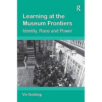 Aprendiendo en las fronteras del museo por Viv Golding