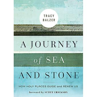 A Journey of Sea and Stone How Holy Places Guide andRenewUs