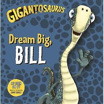 Gigantosaurus: Dream Big BILL