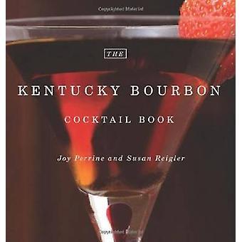 Le Kentucky Bourbon Cocktail livre par Joy Perrine - Susan Reigler - P