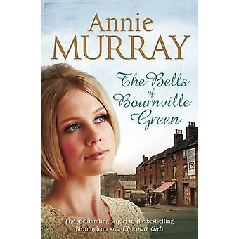 The Bells of Bournville Green (New edition) by Annie Murray - 9781447