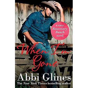 When I'm Gone by Abbi Glines - 9781471122347 Book