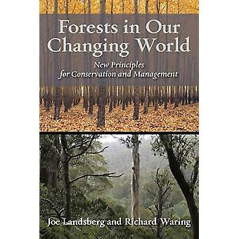 Forests in our changing world - New Principles for Conservation and Ma