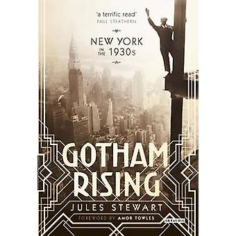 Gotham Rising - New York in the 1930s by Jules Stewart - 9781784535292