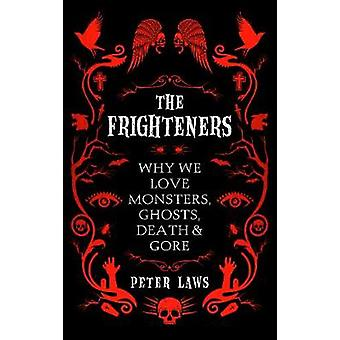The Frighteners - Why We Love Monsters - Ghosts - Death & Gore by Pete