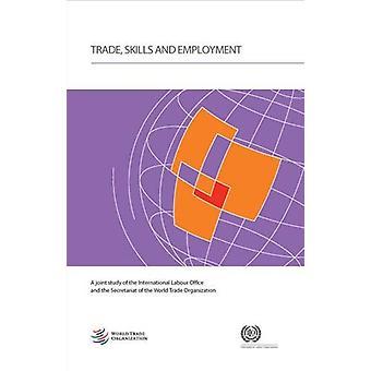 Trade - Skills and Employment by World Trade Organization - 978928704