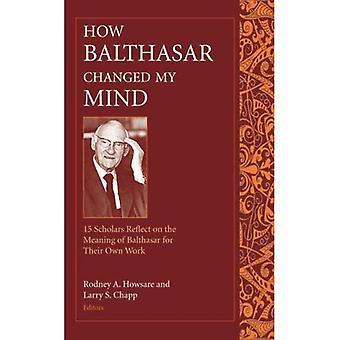 Hur Balthasar ändrat mig: Femton forskare reflektera över innebörden av Balthasar för sitt eget arbete