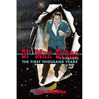 Ol ' Max Evans: Die ersten tausend Jahre