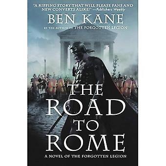 Vägen till Rom: en roman av den bortglömda legionen