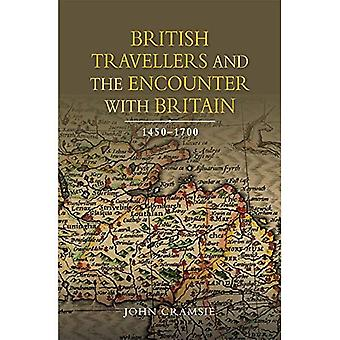 British Travellers and the Encounter with Britain, 1450-1700 (Studies in Early Modern Cultural, Political and...