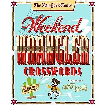 New York Times Weekend Wrangler krydsord: 50 lørdag og søndag puslespil: Weekend krydsord bind 3