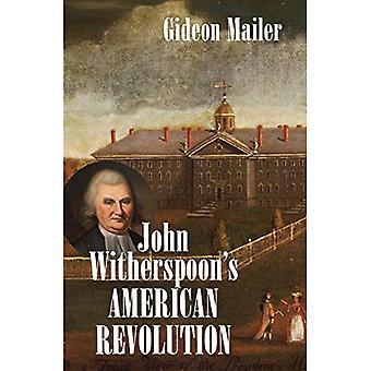 Révolution américaine de John Witherspoon: lumières et la Religion de la création de la Grande-Bretagne à la Fondation des États-Unis (publié par l'Institut d'Omohundro de l'histoire américaine, de Culture et de l'University of North Carolina Press)
